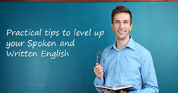 Practical tips to level up your Spoken and Written English